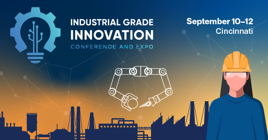 Industrial Grade Innovation Conference & Expo